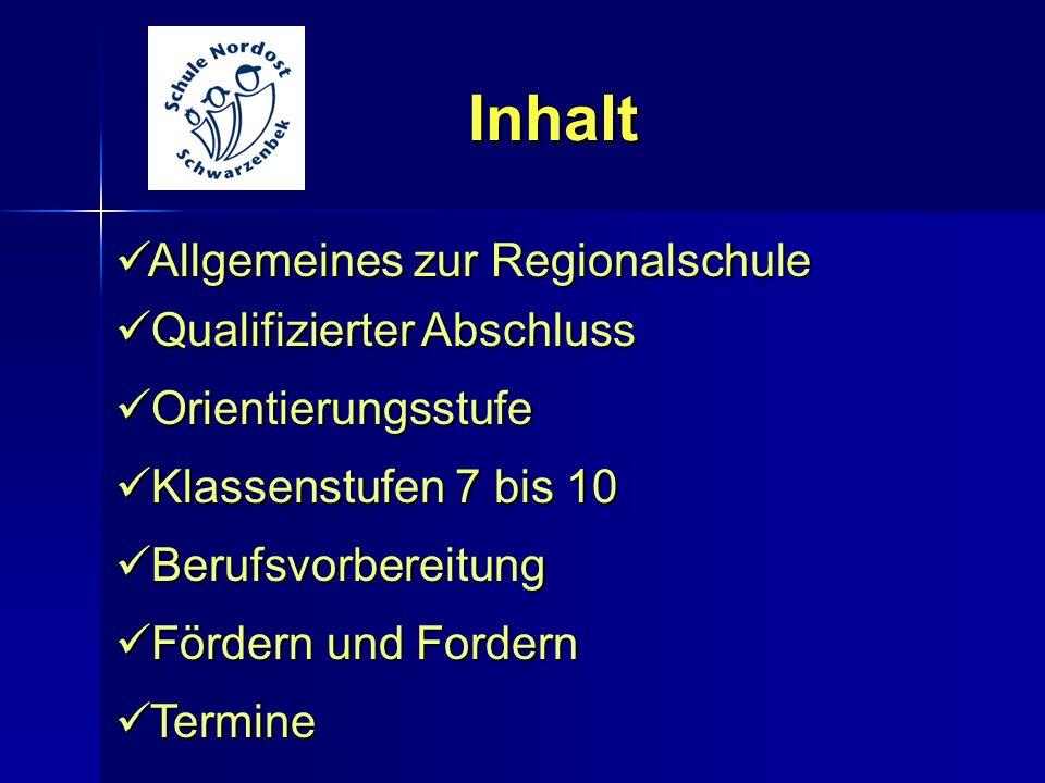 Inhalt Allgemeines zur Regionalschule Qualifizierter Abschluss