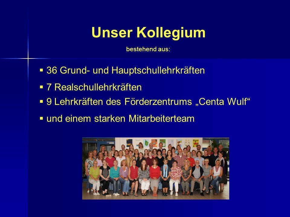 Unser Kollegium 36 Grund- und Hauptschullehrkräften