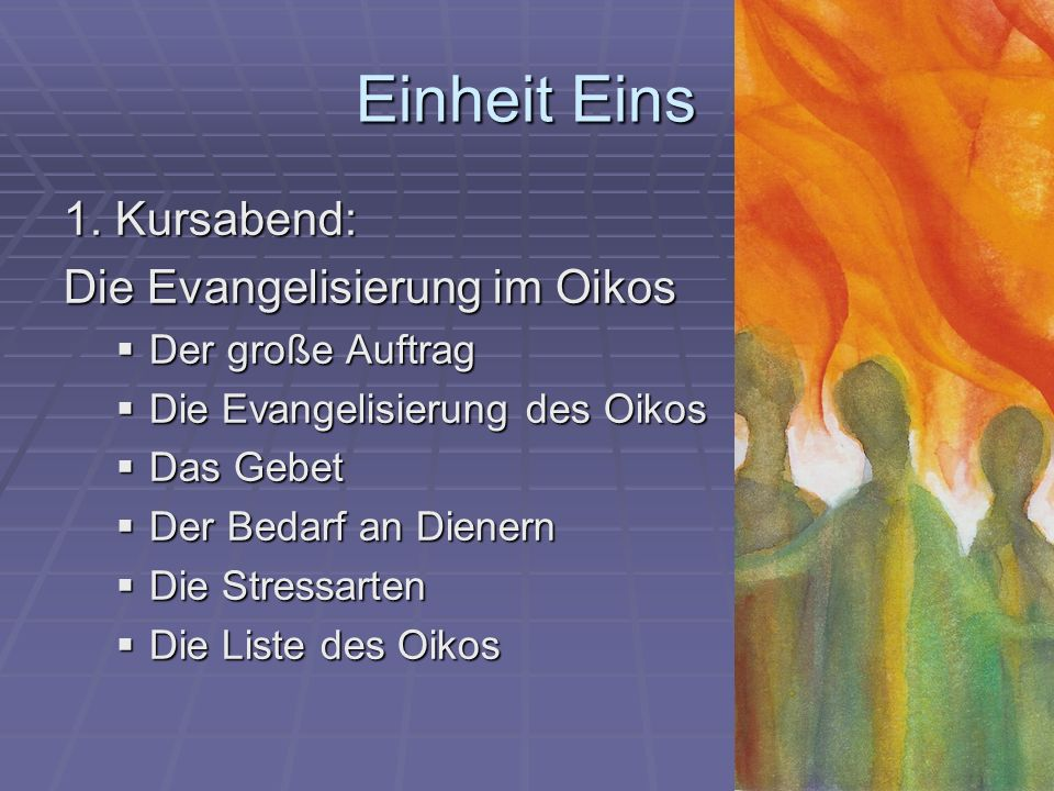 Einheit Eins 1. Kursabend: Die Evangelisierung im Oikos