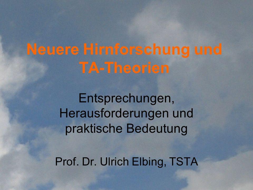 Neuere Hirnforschung und TA-Theorien