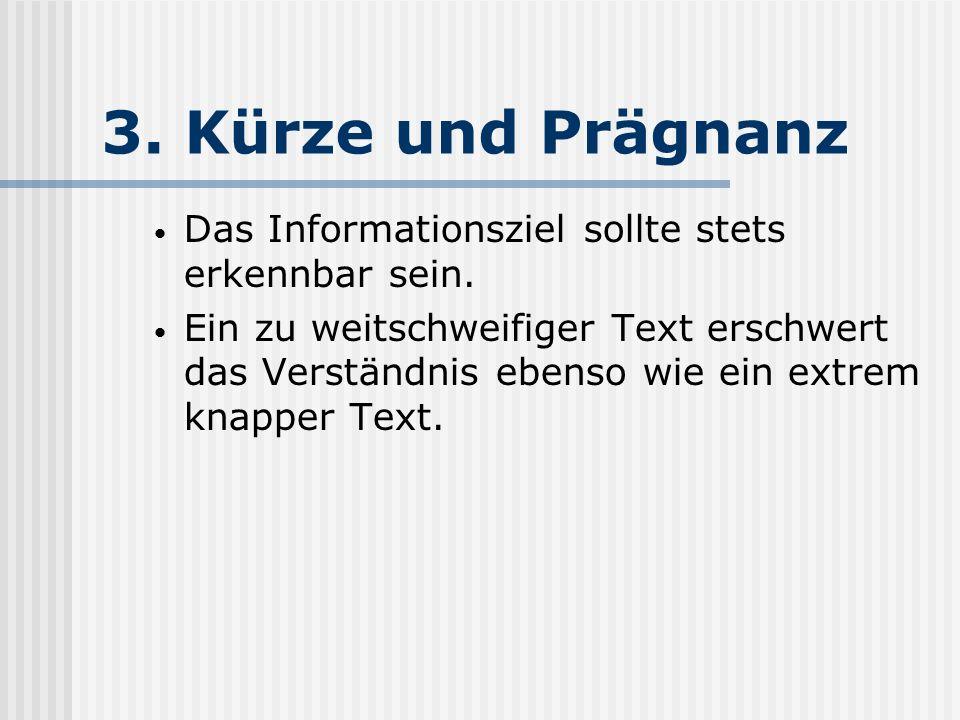 3. Kürze und Prägnanz Das Informationsziel sollte stets erkennbar sein.