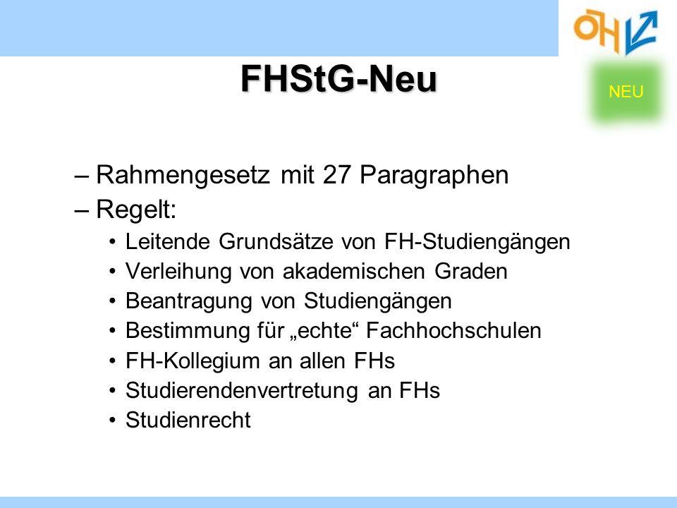FHStG-Neu Rahmengesetz mit 27 Paragraphen Regelt: