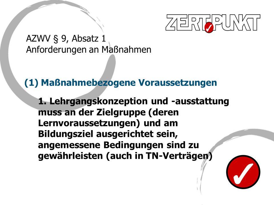 AZWV § 9, Absatz 1 Anforderungen an Maßnahmen. Maßnahmebezogene Voraussetzungen.