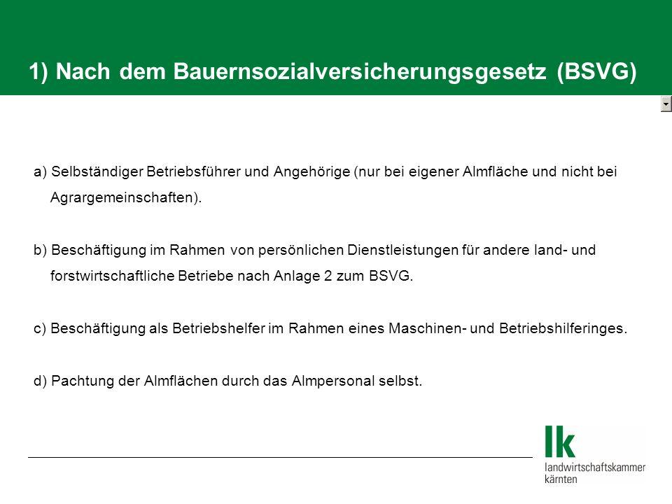 1) Nach dem Bauernsozialversicherungsgesetz (BSVG)