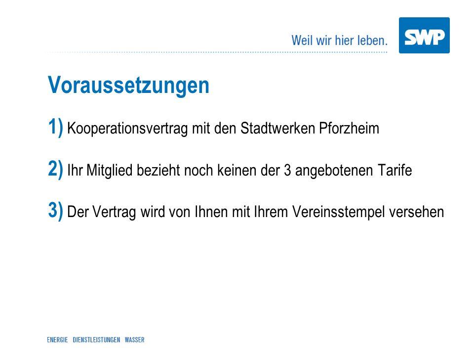 Voraussetzungen 1) Kooperationsvertrag mit den Stadtwerken Pforzheim