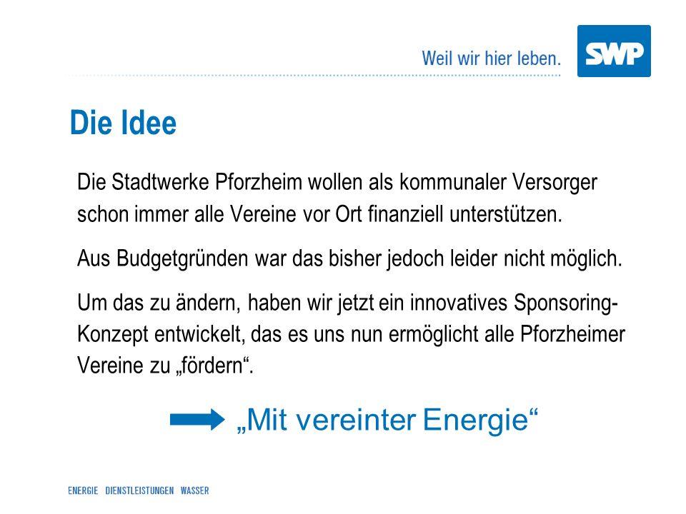 """Die Idee """"Mit vereinter Energie"""