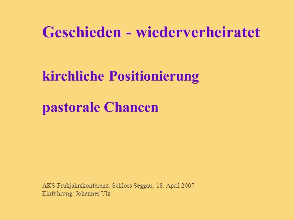 Geschieden - wiederverheiratet kirchliche Positionierung pastorale Chancen