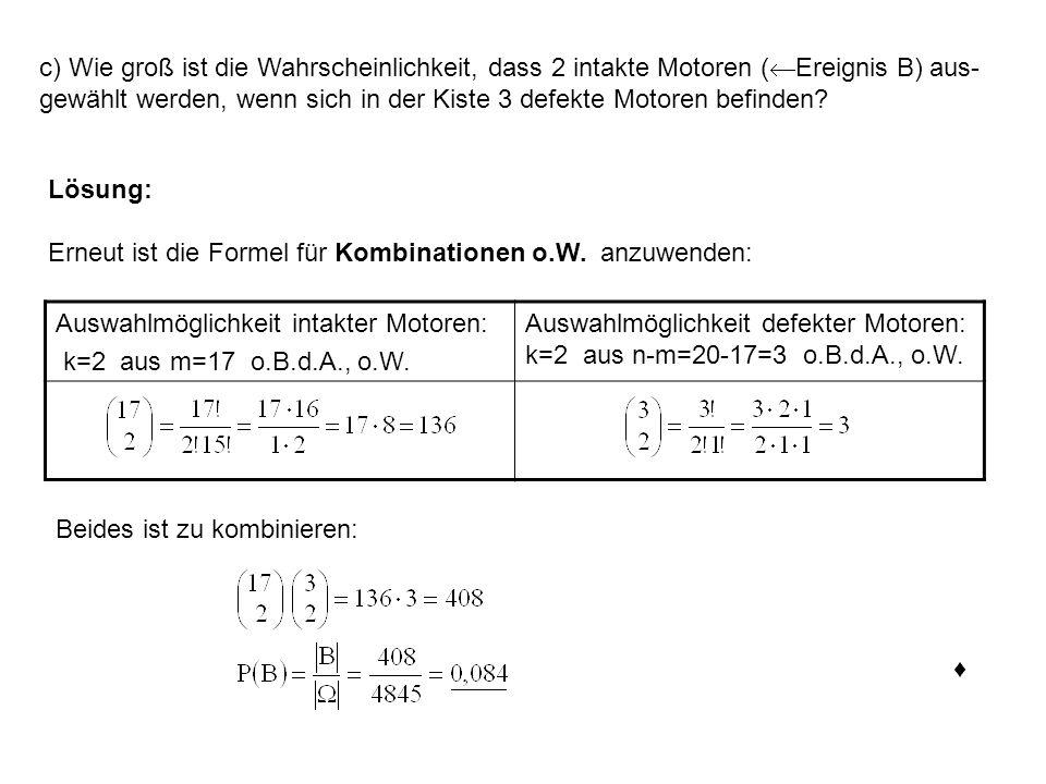 c) Wie groß ist die Wahrscheinlichkeit, dass 2 intakte Motoren (Ereignis B) aus-gewählt werden, wenn sich in der Kiste 3 defekte Motoren befinden