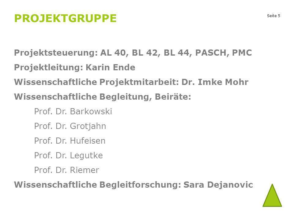 Projektgruppe Projektsteuerung: AL 40, BL 42, BL 44, PASCH, PMC