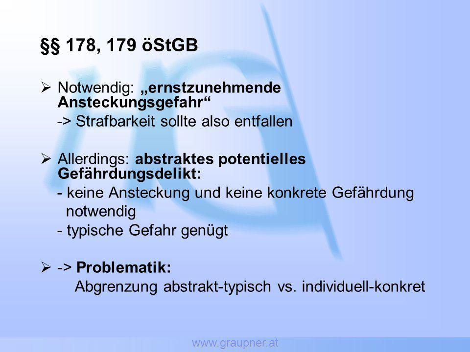 """§§ 178, 179 öStGB Notwendig: """"ernstzunehmende Ansteckungsgefahr"""