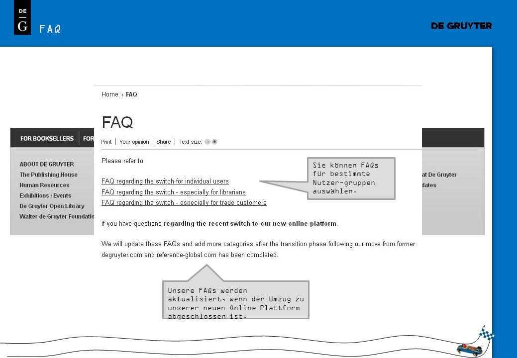 FAQ Sie können FAQs für bestimmte Nutzer-gruppen auswählen.