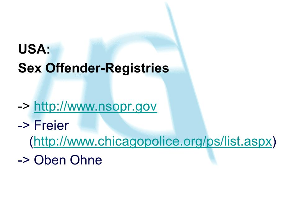 USA: Sex Offender-Registries. -> http://www.nsopr.gov. -> Freier (http://www.chicagopolice.org/ps/list.aspx)