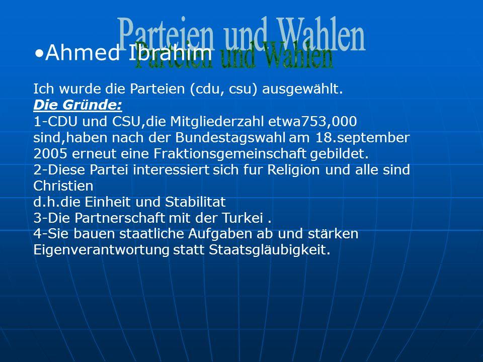 Ahmed Ibrahim Ich wurde die Parteien (cdu, csu) ausgewählt.