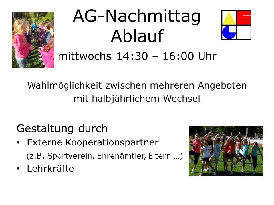 AG-Nachmittag Ablauf mittwochs 14:30 – 16:00 Uhr Gestaltung durch