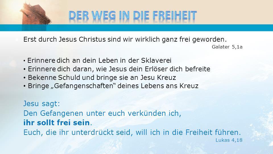Der Weg in die Freiheit Jesu sagt: