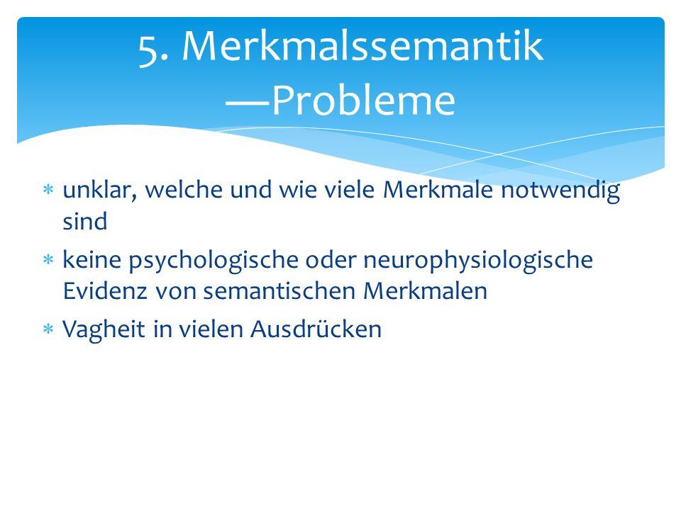 5. Merkmalssemantik ―Probleme