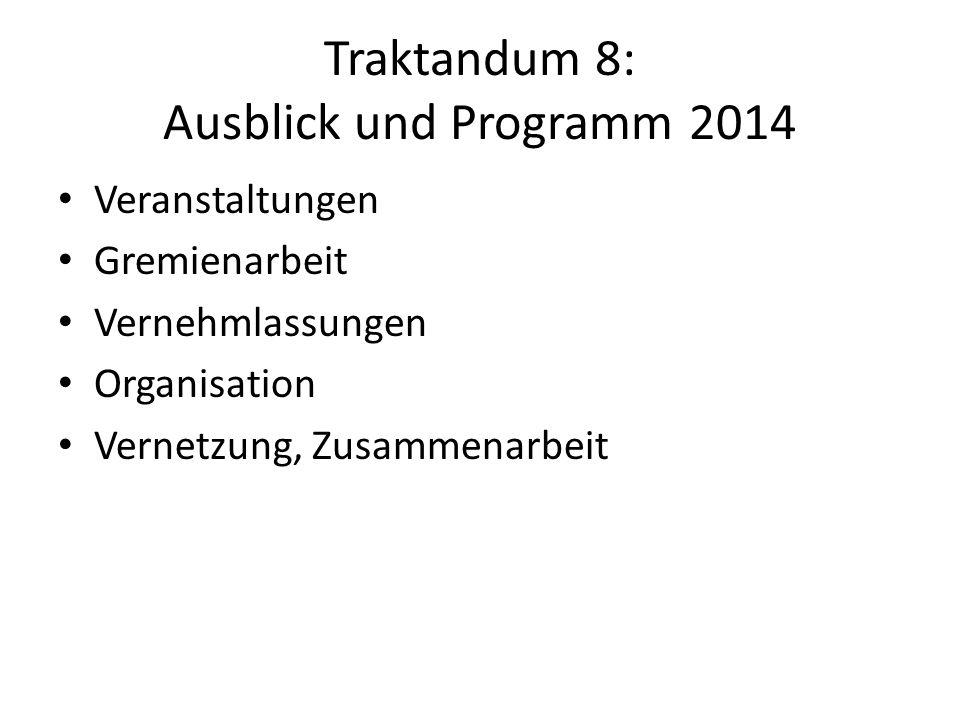 Traktandum 8: Ausblick und Programm 2014