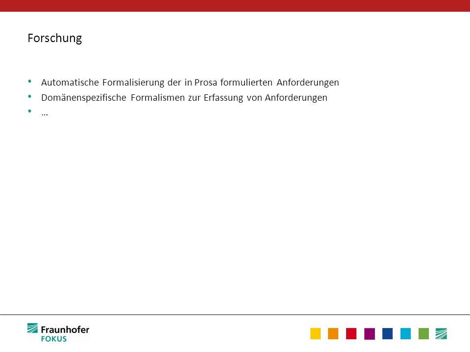 Forschung Automatische Formalisierung der in Prosa formulierten Anforderungen. Domänenspezifische Formalismen zur Erfassung von Anforderungen.
