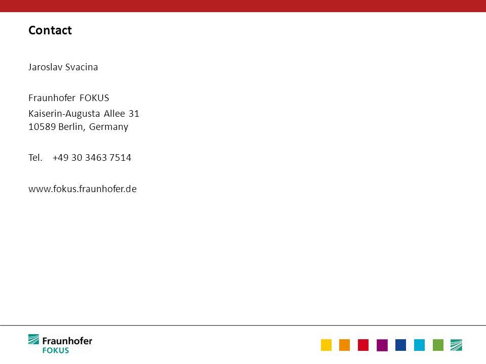Contact Jaroslav Svacina Fraunhofer FOKUS Kaiserin-Augusta Allee 31 10589 Berlin, Germany Tel.