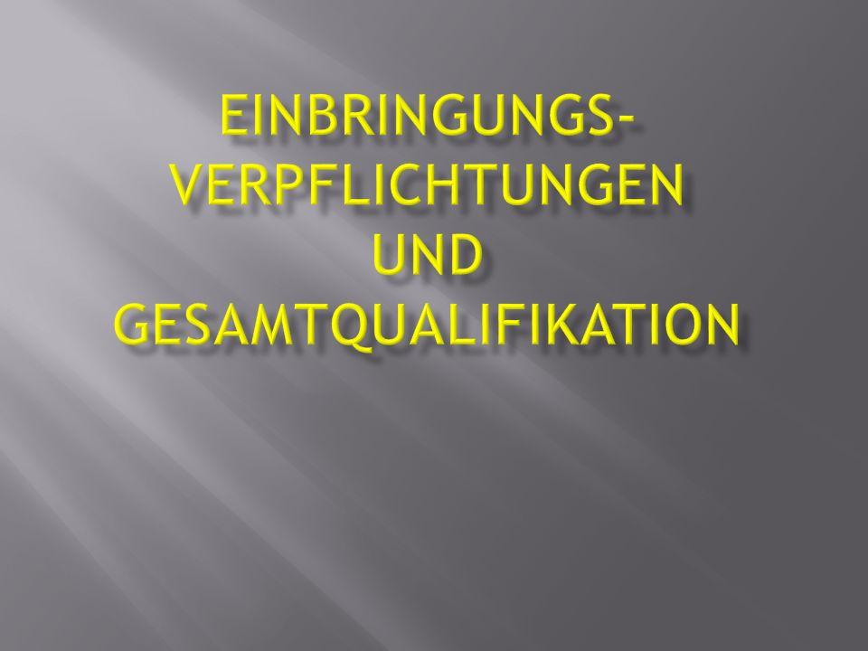 Einbringungs-verpflichtungen und Gesamtqualifikation