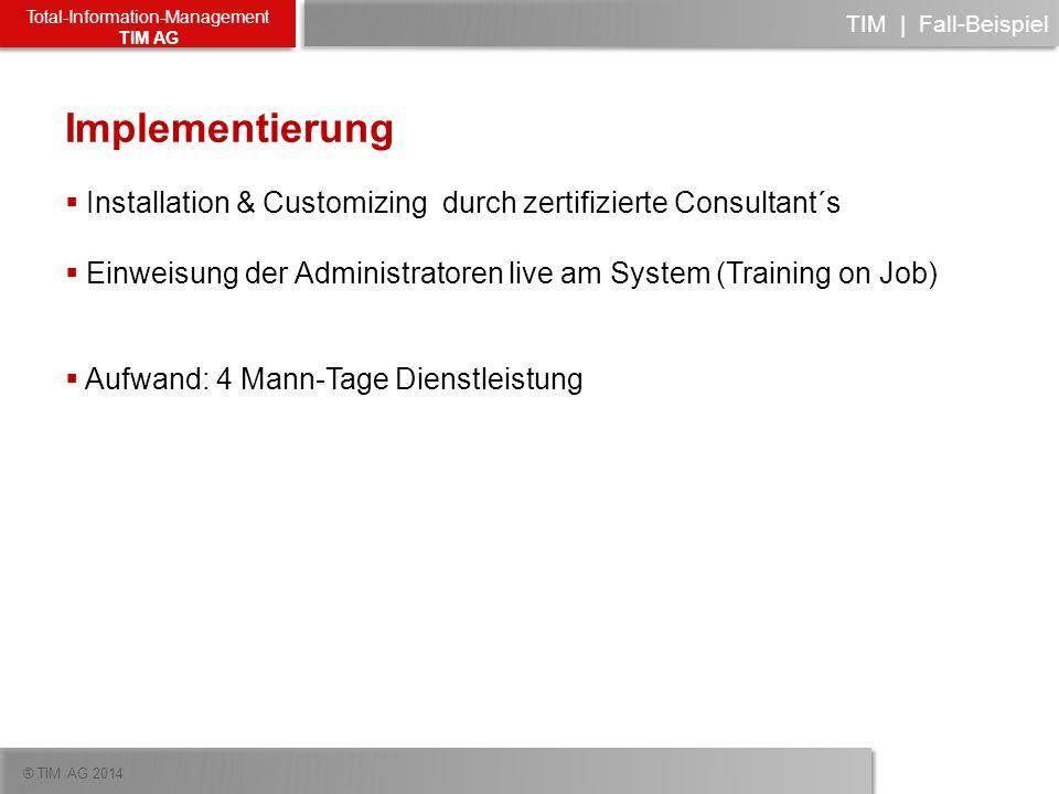 TIM | Fall-Beispiel Implementierung. Installation & Customizing durch zertifizierte Consultant´s.