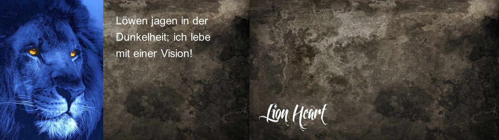 Löwen jagen in der Dunkelheit; ich lebe mit einer Vision!