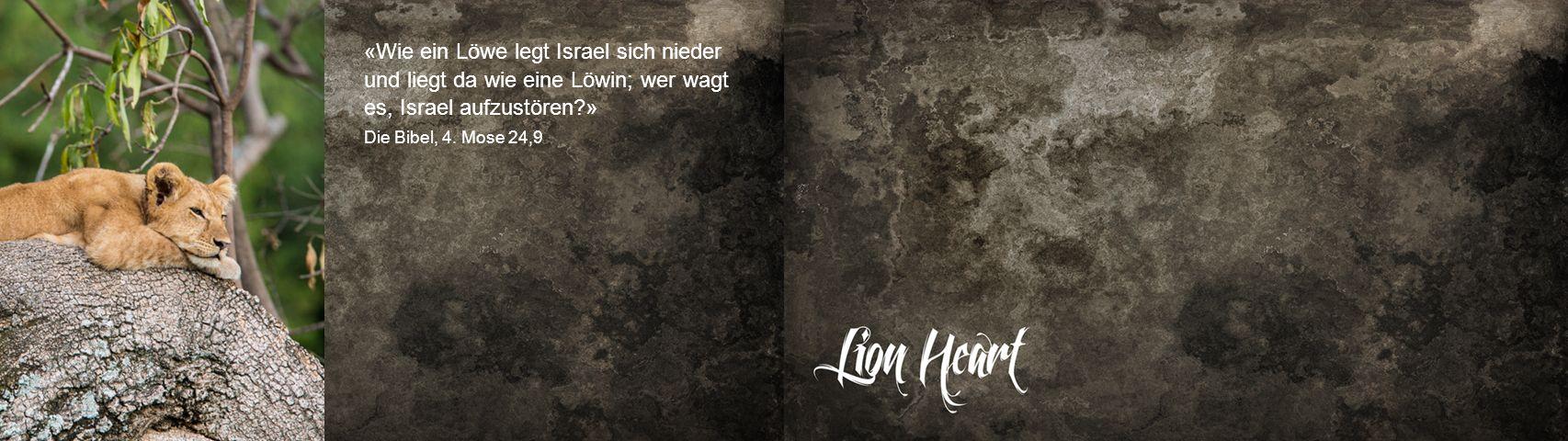 «Wie ein Löwe legt Israel sich nieder und liegt da wie eine Löwin; wer wagt es, Israel aufzustören »