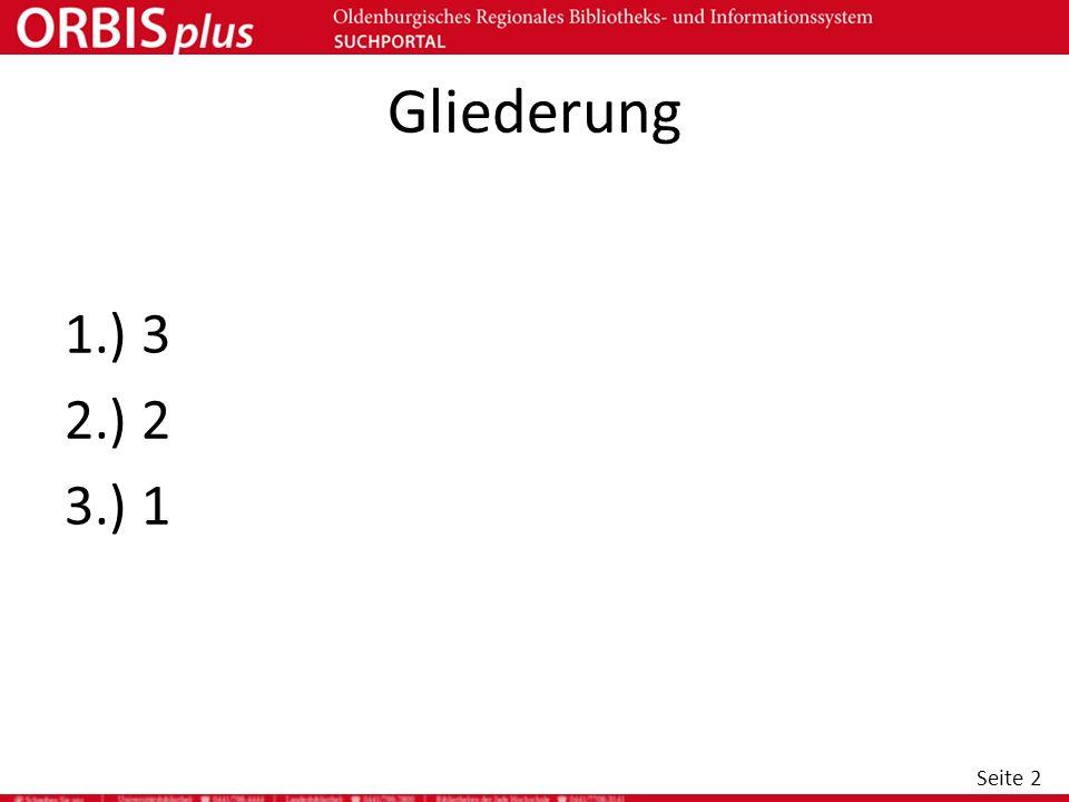 Gliederung 1.) 3 2.) 2 3.) 1
