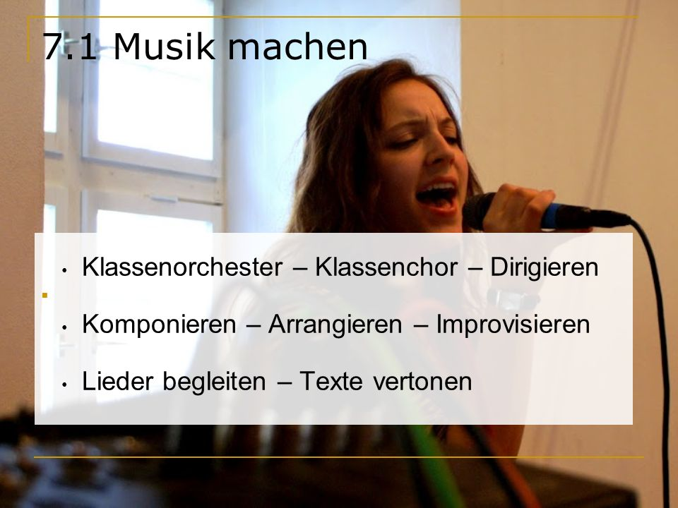7.1 Musik machen Klassenorchester – Klassenchor – Dirigieren