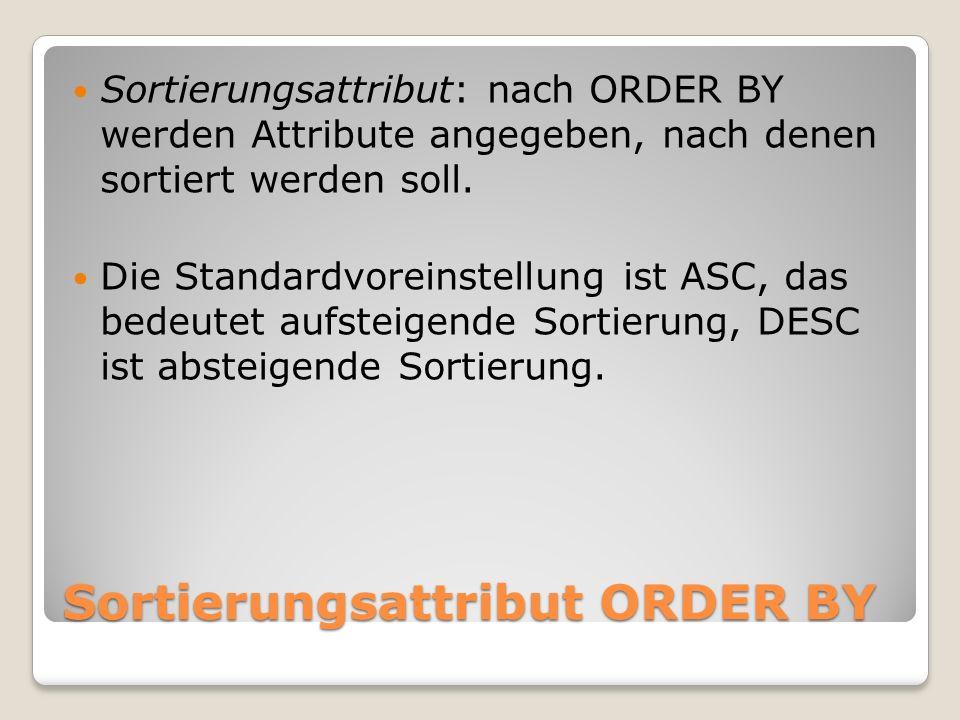 Sortierungsattribut ORDER BY