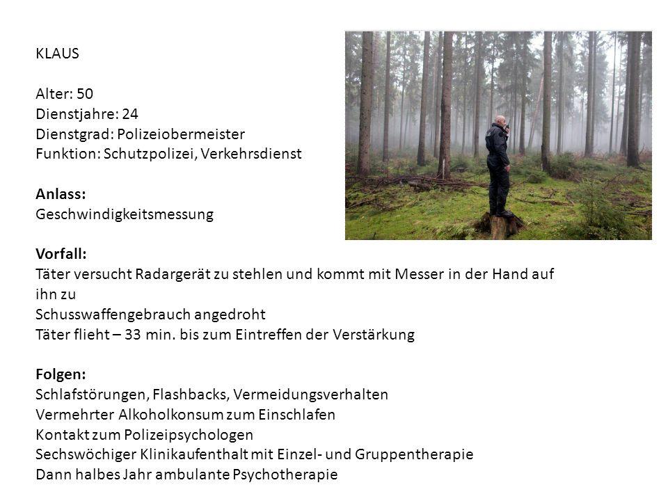 KLAUS Alter: 50. Dienstjahre: 24. Dienstgrad: Polizeiobermeister. Funktion: Schutzpolizei, Verkehrsdienst.