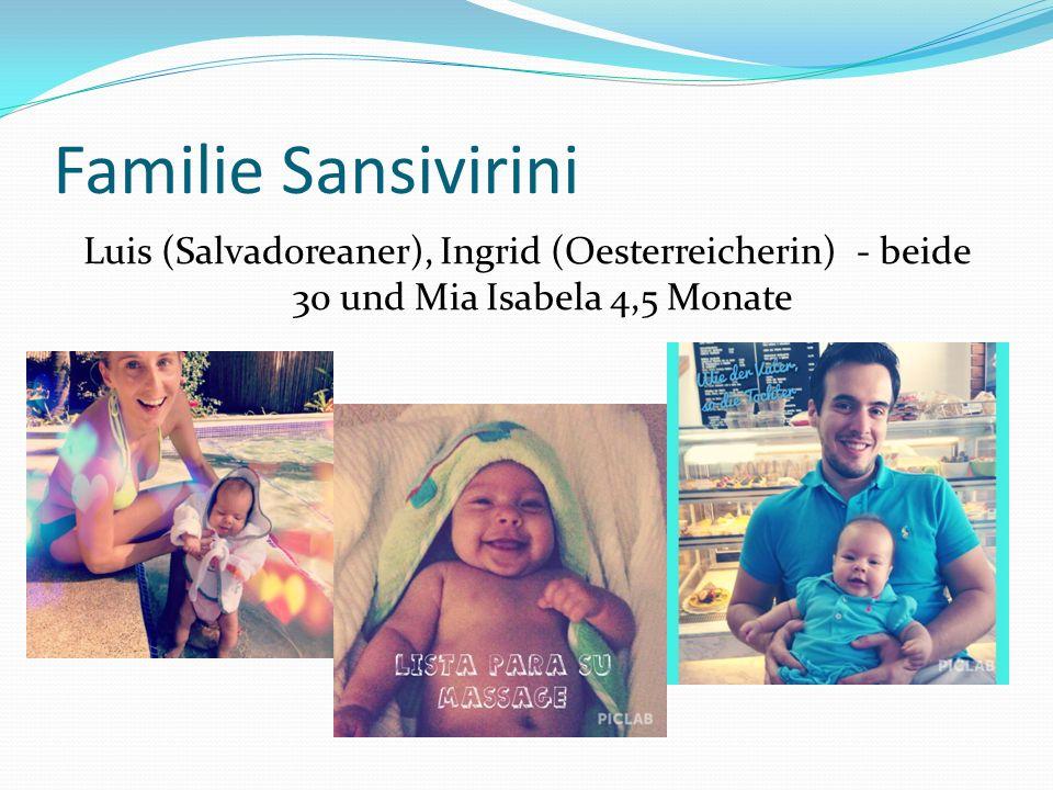 Familie Sansivirini Luis (Salvadoreaner), Ingrid (Oesterreicherin) - beide 30 und Mia Isabela 4,5 Monate.