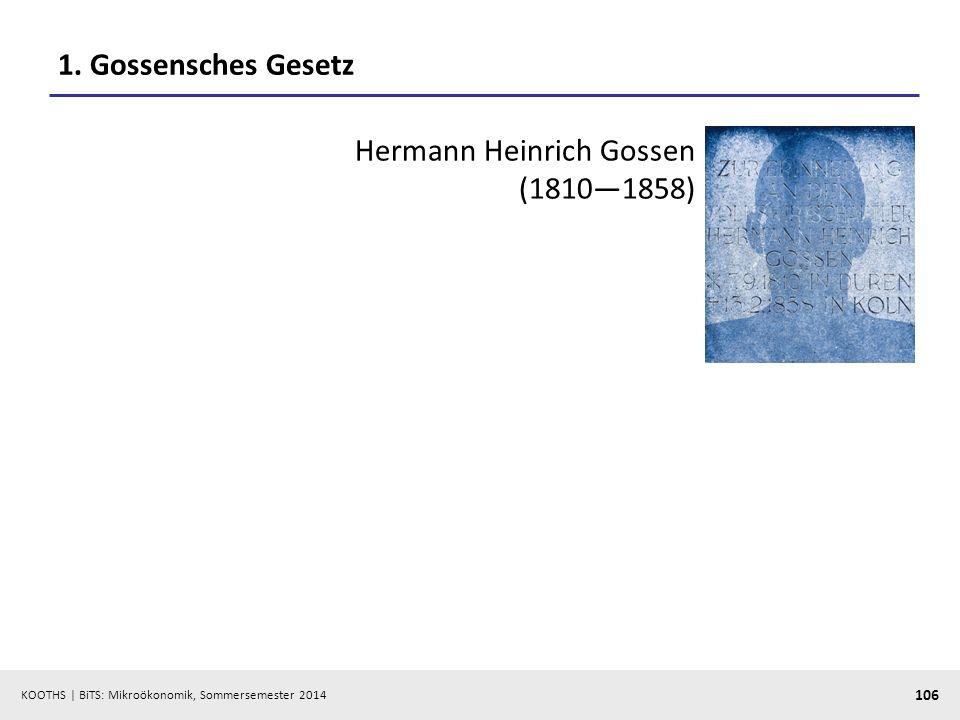 1. Gossensches Gesetz Hermann Heinrich Gossen (1810—1858)