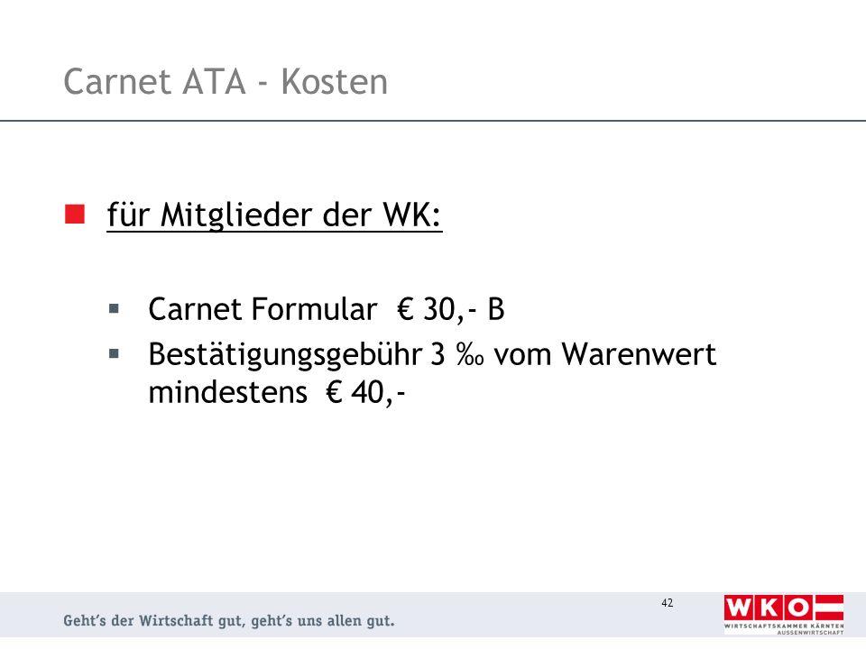 Carnet ATA - Kosten für Mitglieder der WK: Carnet Formular € 30,- B