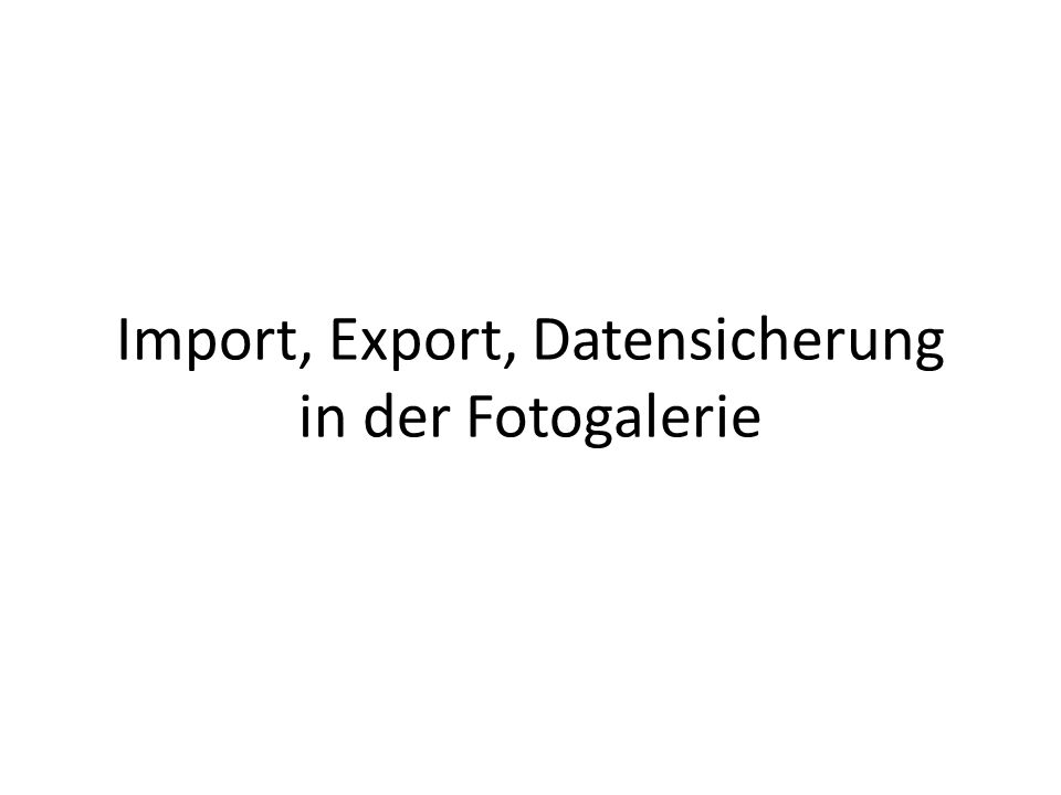 Import, Export, Datensicherung in der Fotogalerie