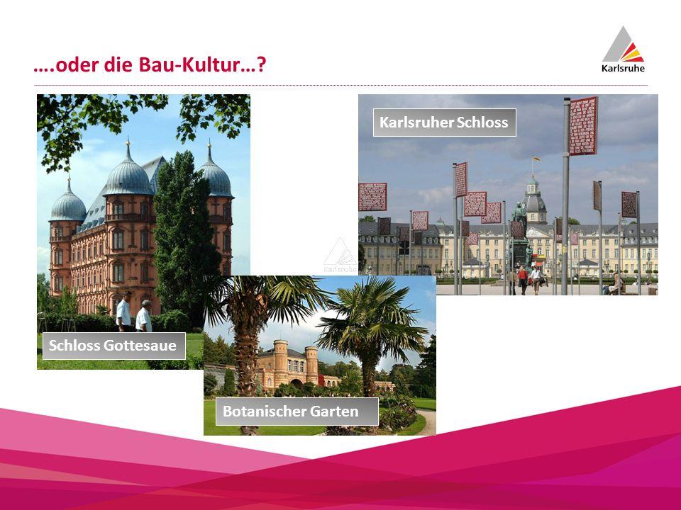 ….oder die Bau-Kultur… Karlsruher Schloss Schloss Gottesaue