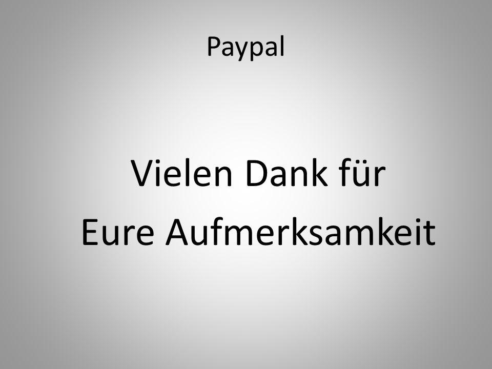 Paypal Vielen Dank für Eure Aufmerksamkeit