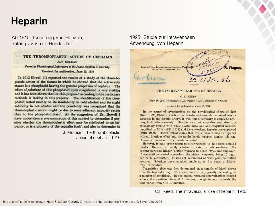 Heparin Ab 1915: Isolierung von Heparin, anfangs aus der Hundeleber