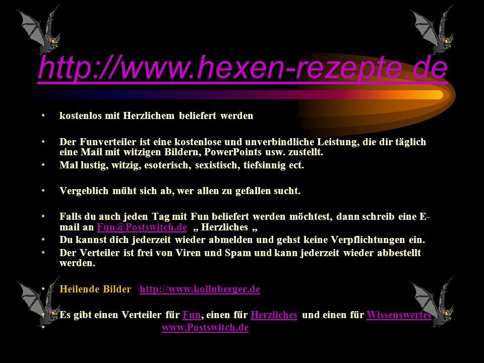 http://www.hexen-rezepte.de kostenlos mit Herzlichem beliefert werden