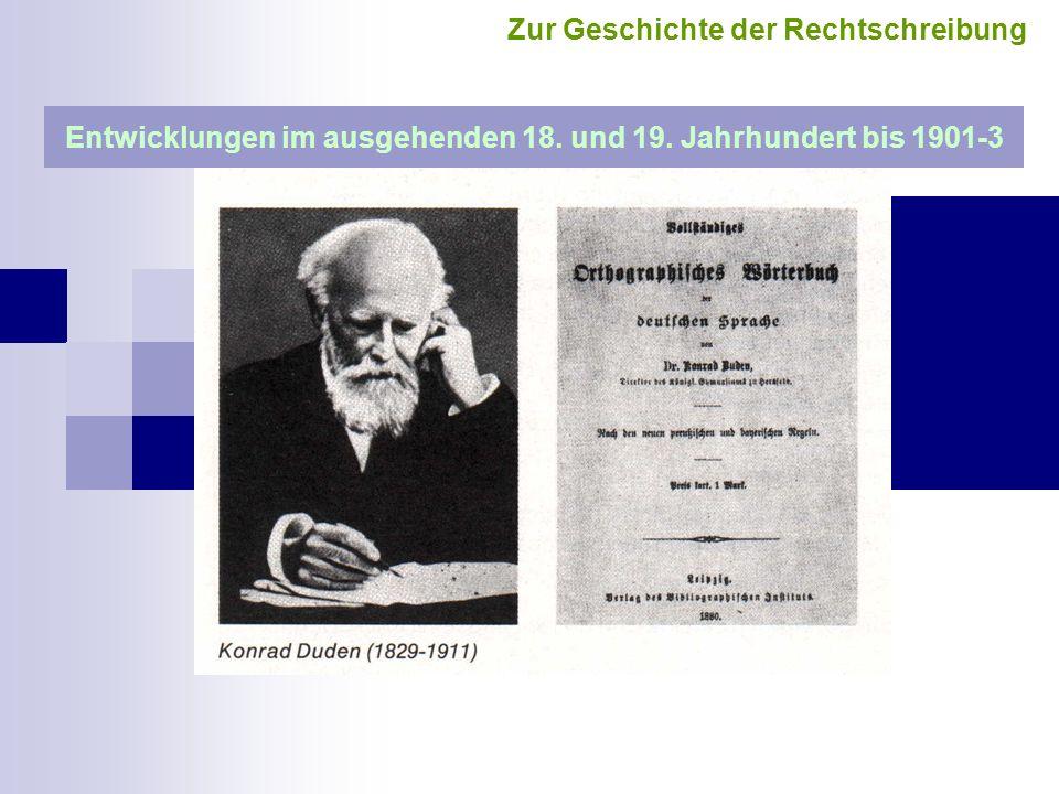 Entwicklungen im ausgehenden 18. und 19. Jahrhundert bis 1901-3