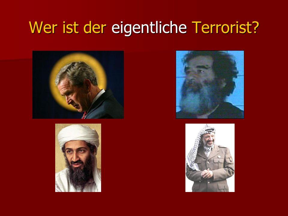 Wer ist der eigentliche Terrorist