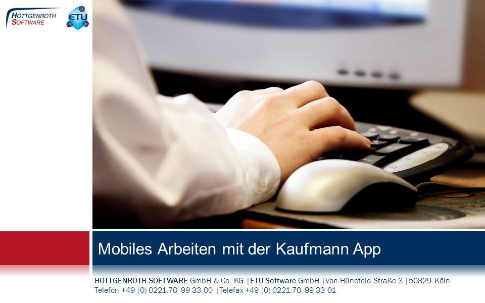 Mobiles Arbeiten mit der Kaufmann App