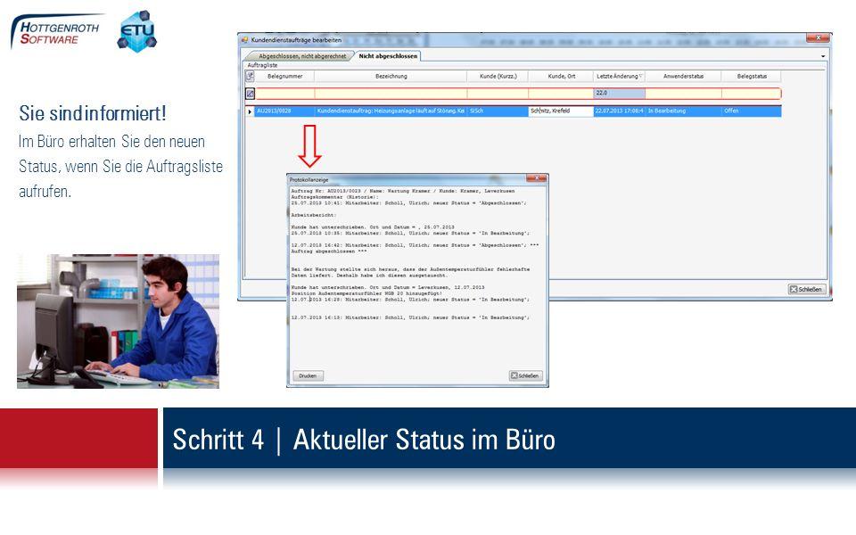 Schritt 4 | Aktueller Status im Büro