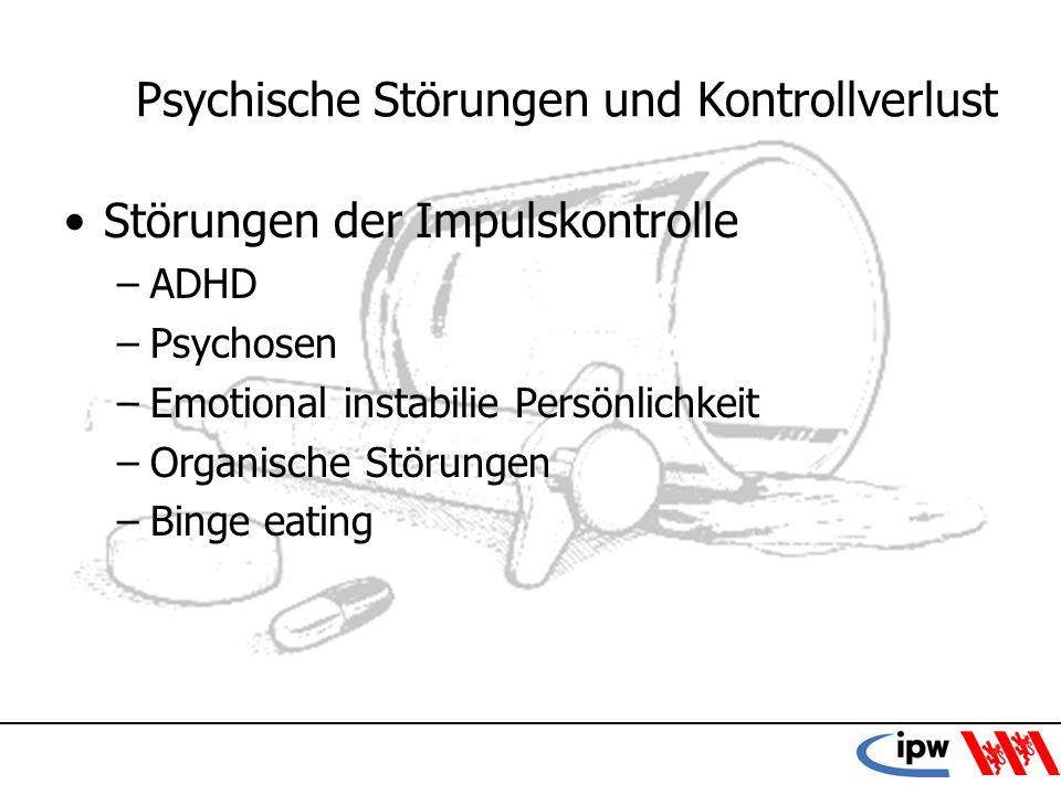 Psychische Störungen und Kontrollverlust