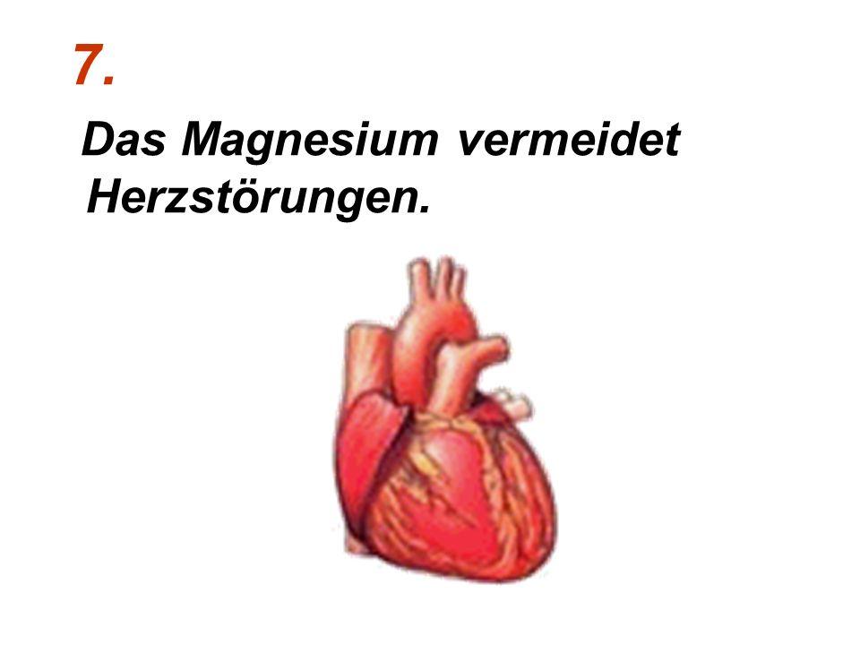 7. Das Magnesium vermeidet Herzstörungen.