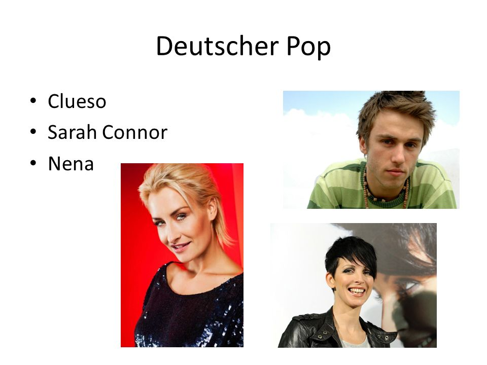 Deutscher Pop Clueso Sarah Connor Nena