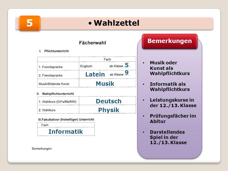 5 Wahlzettel Bemerkungen 5 9 Latein Musik Deutsch Physik Informatik