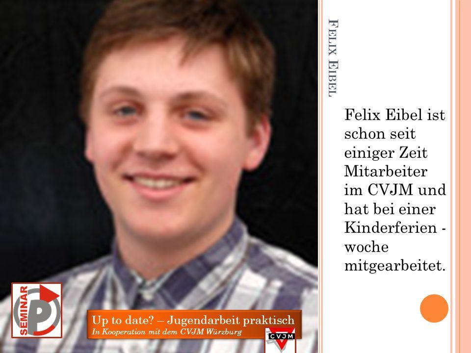 Felix Eibel ist schon seit einiger Zeit Mitarbeiter im CVJM und hat bei einer Kinderferien - woche mitgearbeitet.