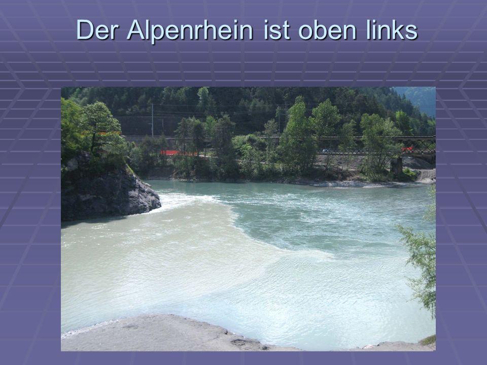 Der Alpenrhein ist oben links