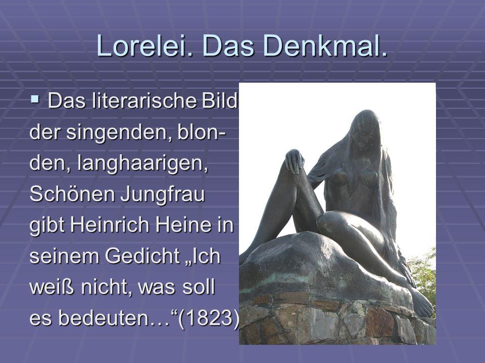Lorelei. Das Denkmal. Das literarische Bild der singenden, blon-